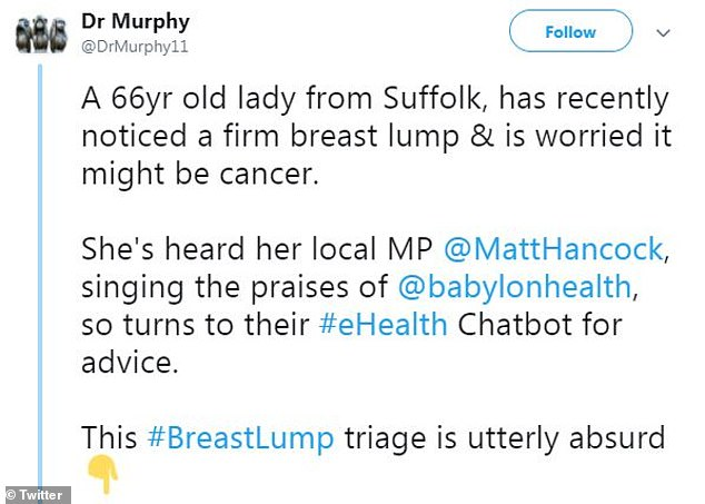 Twitter user Dr Murphy, who claims to be an NHS consultant, tested Babylon Health's symptom-checker by pretending to be a 66-year-old woman with a breast lump, and was outraged when the NHS-backed app did not list cancer as a potential cause