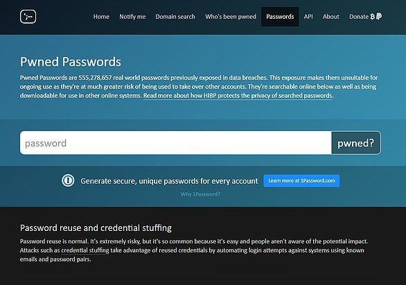 Pwned is one of the website that allows you to check if a password you use has been breached previously